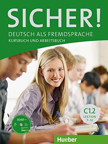 Sicher! C1/2: Sicher. Vol. C1.2. Kursbuch-Arbeitsbuch. Per le Scuole superiori. Con CD Audio. Con espansione online