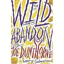 [(Wild Abandon)] [Author: Joe Dunthorne] published on (June, 2012)