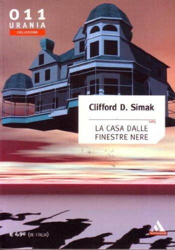 La casa dalle finestre nere 1963 Urania collezione 011 di Clifford D.Simak
