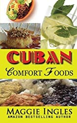 Cuban Comfort Foods by Maggie Ingles (2013-03-17)