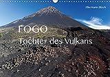 Fogo. Tochter des Vulkans (Wandkalender 2020 DIN A3 quer): Impressionen von Cabo Verdes Insel des...