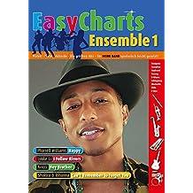 Easy Charts Ensemble: Noten - Texte - Akkorde - Die größten Hits - für DEINE BAND spielerisch leicht gesetzt!. Band 1. 3-4 Stimmen & Rhythm-Section. Partitur und Stimmen.