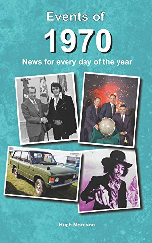 Events of 1970: news for every day of the year, paperback