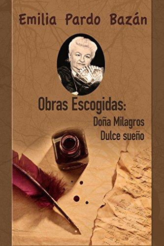 Obras Escogidas: 1. Doña Milagros; 2. Dulce sueño (Spanish Edition)