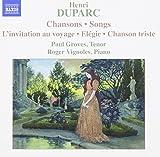 Duparc: Chansons, L'invitation au voyage, Elégie, Chanson triste)