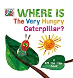 Where Is the Very Hungry Caterpillar?: A Lift-The-Flap Book (World of Eric Carle)