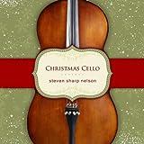 Songtexte von Steven Sharp Nelson - Christmas Cello