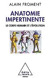 Anatomie impertinente: Le corps humain et l'évolution