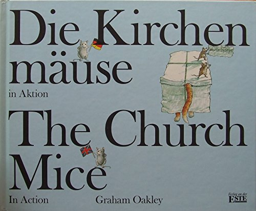 Die Kirchenmäuse in Aktion. The Church Mice in Action