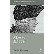 [(Adam Smith : A Moral Philosopher and His Political Economy)] [By (author) Gavin Kennedy] published on (October, 2010)