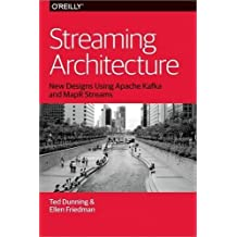 Streaming Architecture: New Designs Using Apache Kafka and MapR Streams by Ted Dunning (2016-05-26)