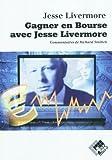 Gagner en Bourse avec Jesse Livermore