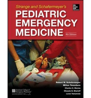 [ { Strange and Schafermeyer's Pediatric Emergency Medicine, Fourth Edition (Revised) } ] BY ( Author ) Dec-2014 [ Hardcover ]