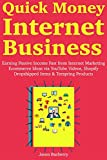 Quick Money Internet Business: Making Money Fast Online Marketing Ideas for Beginners with YouTube, Shopify and YouTube (English Edition)