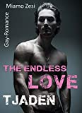 Tjaden: The endless love
