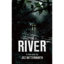 The River by Jez Butterworth (2014-11-04)