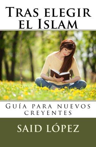 Tras Abrazar El Islam: Guia Para Nuevos Musulmanes