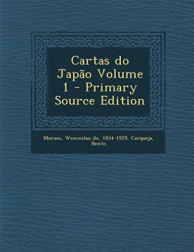 Cartas Do Japao Volume 1 - Primary Source Edition