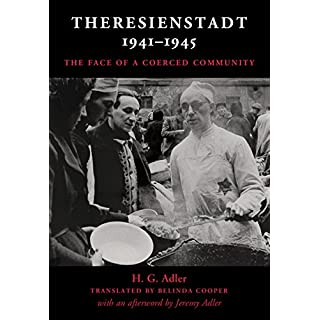 Theresienstadt 1941–1945: The Face of a Coerced Community (English Edition)