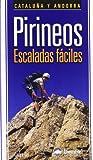 Pirineos, escaladas faciles - Cataluña y Andorra (Guias De Escalada)