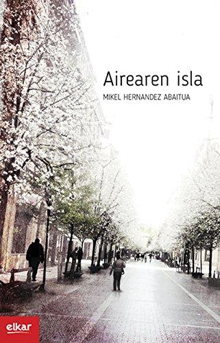 Airearen isla (Literatura Book 347) (Basque Edition) por Mikel Hernandez Abaitua