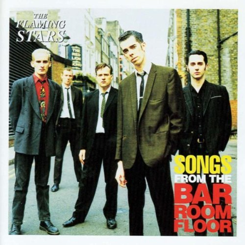 Songs from the Bar Room Floor By Flaming Stars (1996-05-01)
