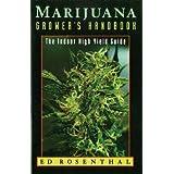 Marijuana Grower's Handbook: The Indoor High Yield Guide