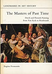 Masters of Past Time Pb (Landmarks in art history) by Fromentin E (1981-05-31)
