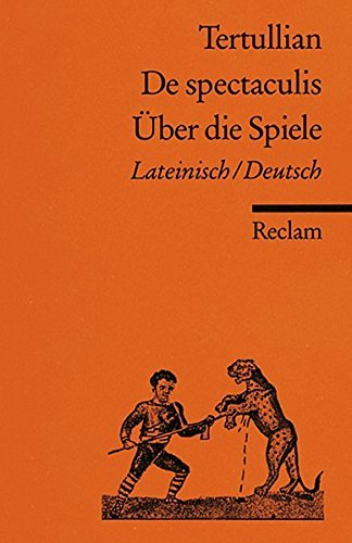 De spectaculis /Über die Spiele: Lat. /Dt. (Reclams Universal-Bibliothek)