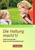 Die Haltung macht's!: Kinder brauchen Sie - Wege aus dem Konzeptdschungel. Buch