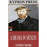 A Drama in Muslin (English Edition)