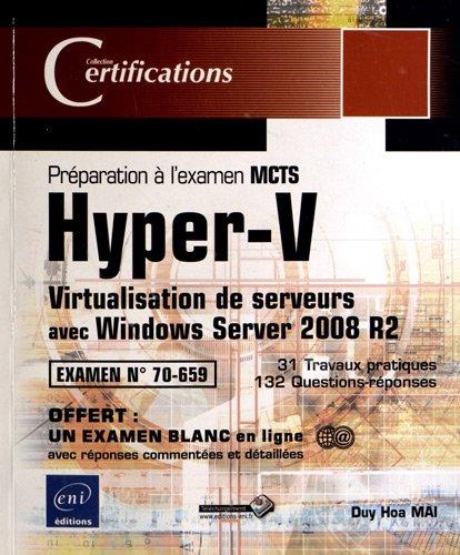 Hyper-V - Virtualisation de serveurs avec Windows Server 2008 R2 - Préparation à l'examen MCTS 70-659