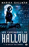 Le Ballet des ombres: Les Chroniques de Hallow, T1 (French Edition)