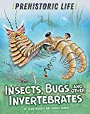 Insects, Bugs and Other Invertebrates