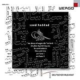 Haddad: Le Contredésir / On Love I & II / Les Deux Visages de l'Orient / Études Mystérieuses / The Sublime