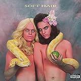 Songtexte von Soft Hair - Soft Hair