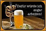 """Targa con scritta in lingua tedesca """"Dafür würde ich sogar arbeiten!"""", per la decorazione del bar di casa, con birra e brezel, tema Oktoberfest"""