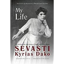 My Life: the autobiography of the pioneer of female education in Albania (English Edition)