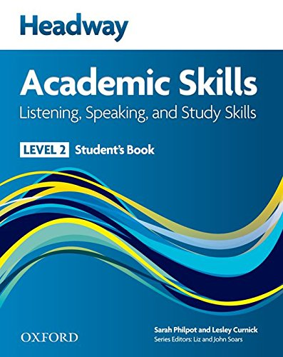 New headway academic skills: listening, speaking & study skills. Student's book. Per le Scuole superiori: Headway Academic Skills: 2: Listening, Speaking, and Study Skills Student's Book