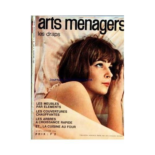 ARTS MENAGERS [No 169] du 01/01/1964 - LES DRAPS - LES MEUBLES PAR ELEMENTS - LES COUVERTURES CHAUFFANTES - LES ARBRES A CROISSANCE RAPIDE - LA CUISINE AU FOUR