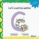 La C Cuentacuentos (Castellano - A Partir De 3 Años - Libros Didácticos - Las Divertidas Aventuras De Las Letras Y Los Números)