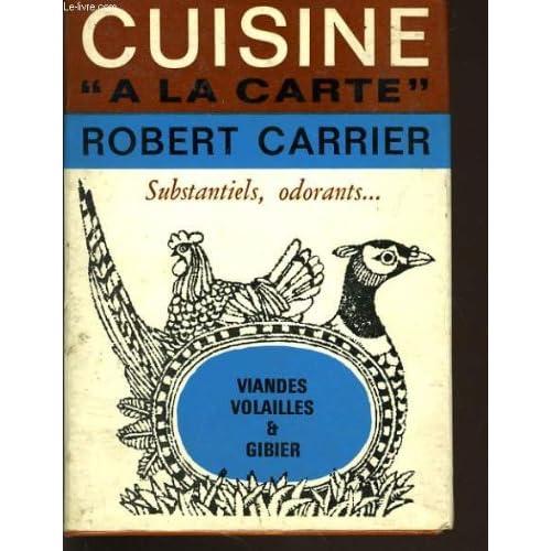 Cuisine a la carte : viandes volailles et gibier