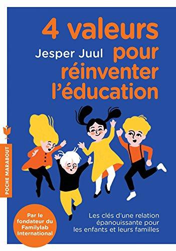 4 valeurs pour réinventer l'éducation par Jesper Juul
