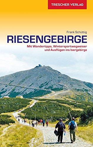 Reiseführer Riesengebirge: Mit Wandertipps, Wintersportwegweiser und Ausflügen ins Isergebirge (Trescher-Reihe Reisen)