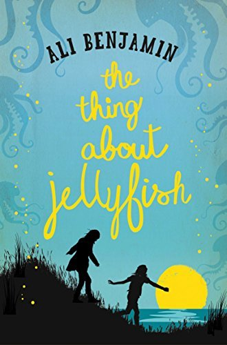 The Thing about Jellyfish by Ali Benjamin (2016-09-22)