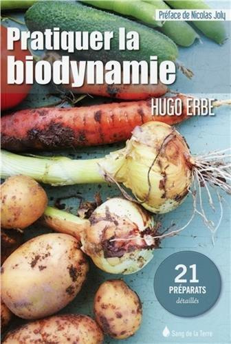Pratiquer la biodynamie - 21 préparations à faire soi-même