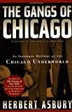 The Gangs of Chicago: An Informal History of the Chicago Underworld (Illinois) by Herbert Asbury (2002-09-25)