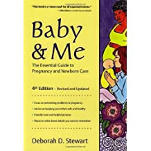 Baby & Me: The Essential Guide to Pregnancy and Newborn Care by Deborah D. Stewart (2006-08-01)