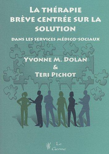 La thérapie brève centrée sur la solution dans les services médico-sociaux par Yvonne Dolan