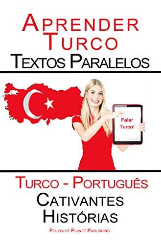 Aprender Turco - Textos Paralelos (Turco - Português) Cativantes Histórias (Portuguese Edition)